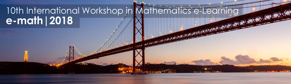 10th International Workshop in Mathematics e-Learning, e-math 2018